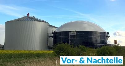Vor und Nachteile von Biogas